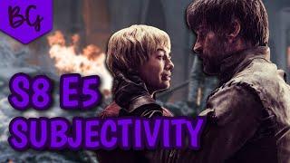 Game of Thrones Season 8 Episode 5 - Subjectivity vs Objectivity - The Bells