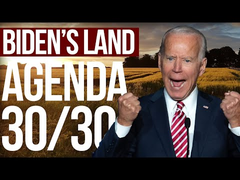 IS BIDEN AFTER YOUR FARM LAND? | The 30/30 Executive Order and Biden Tax Laws