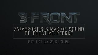 Zazafront & Sjaak of Sound ft Feest MC Peerke - Big Fat Bass Record