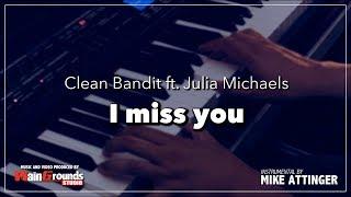 Video Clean Bandit ft. Julia Michaels - I Miss You - Karaoke / Lyrics / Instrumental with piano and band download MP3, 3GP, MP4, WEBM, AVI, FLV Maret 2018