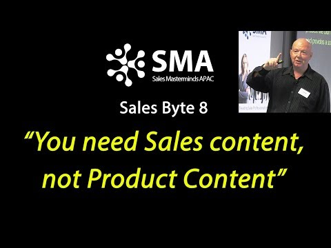 We need sales content not product content (Sales Byte 8 - John Smibert)