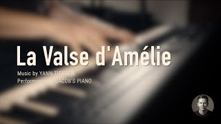 La Valse d'Amélie - Yann Tiersen \\ Jacob's Piano
