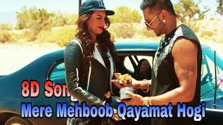 Mere Mehboob -Yo Yo Honey Singh | 8D Song | 8D BollyWood