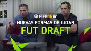 FIFA 16 -  FIFA Ultimate Team Draft con Gary Neville y Jamie Carragher