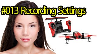 Tutorial #013 Recording Settings Parrot Bebop Drone - Quadcopter With Camera For Aerial Videos