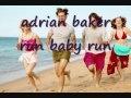 adrian baker - run baby run.wmv