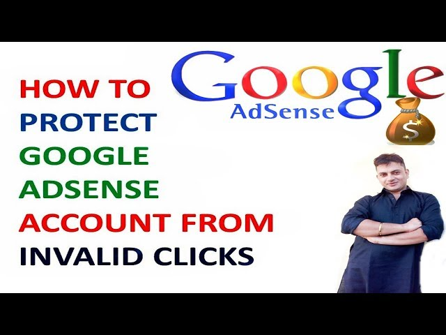 HOW TO PROTECT GOOGLE ADSENSE ACCOUNT FROM INVALID CLICKS | Pawan Web World