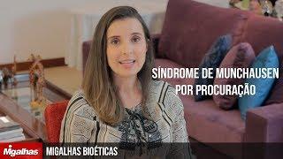 Migalhas Bioéticas - Síndrome de Munchausen por procuração