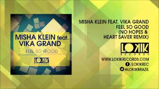 Misha Klein feat. Vika Grand -  Feel So Good (No Hopes & Heart Saver)