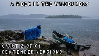A Week in the Wilderness with My Dog (Part 2 of 6) [Extended Version]