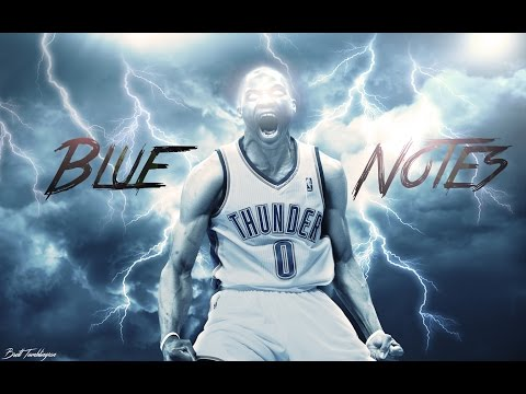 """Russell Westbrook Mix - """"Blue Notes"""" ᴴᴰ"""