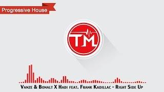 Vanze & Bonalt X Hadi Feat. Frank Kadillac - Right Side Up