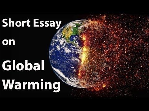 a short essay on global warming Global warming essay writing guide for school and college students, essaybasicscom.