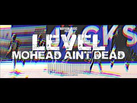 Level - MoHead Aint Dead