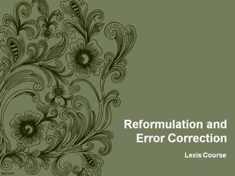 Reformulation and Error Correction