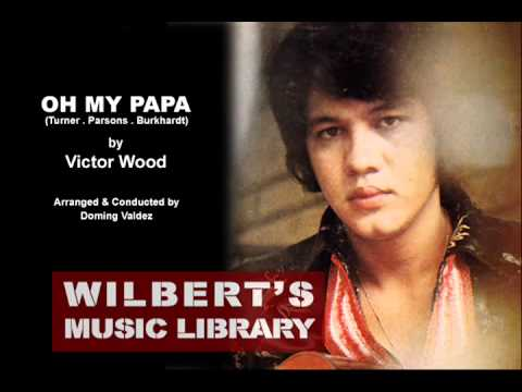 OH MY PAPA (1973) - Victor Wood