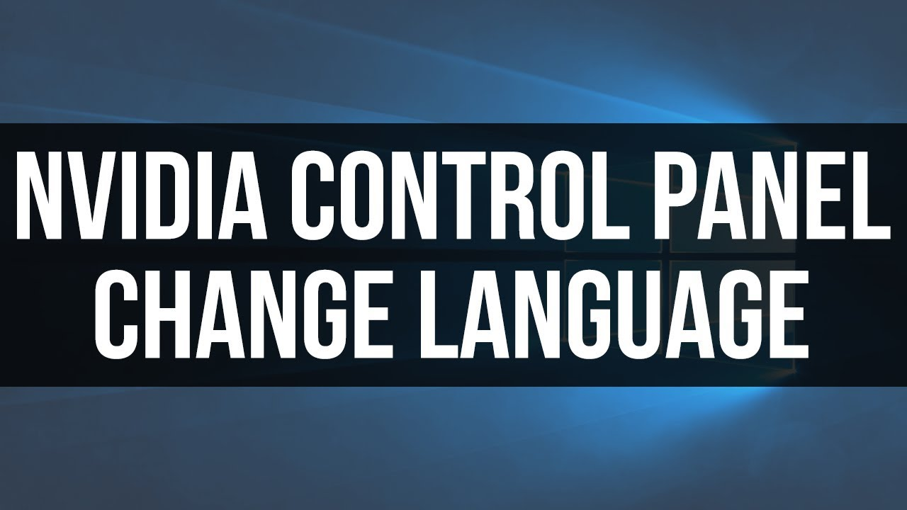 How To Change NVIDIA Control Panel Language - Best Way To Change Language  In NVIDIA Control Panel