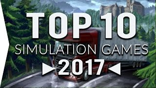 Top 10 ►SIMULATION◄ Games of 2017 !