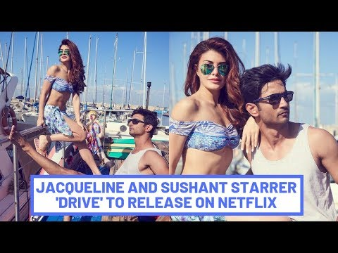Jacqueline Fernandez and Sushant Singh Rajput's 'Drive' To Release On Netflix | SpotboyE Mp3
