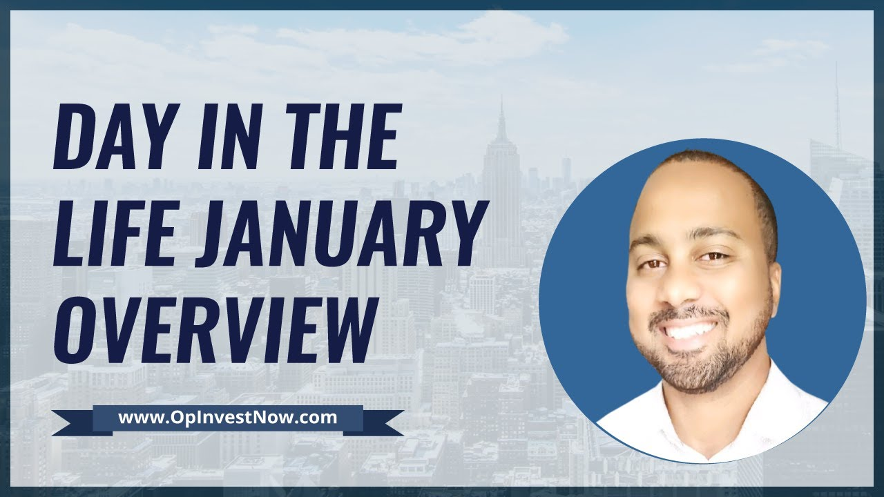 Day in the Life Real Estate Investor: January 2021 Overview