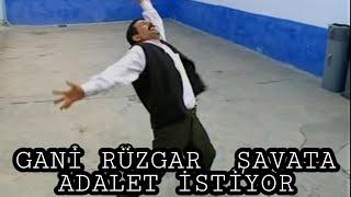 GANİ RÜZGAR ŞAVATA ADALET İSTİYOR