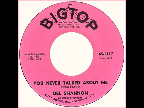 "Del Shannon (w pix) - ""You Never Talked About Me"" (Big Top) 1962"