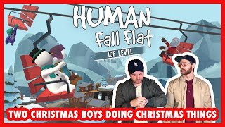 Two Christmas Boys Doing Christmas Things [Rosemary Plays: Human Fall Flat - ICE]