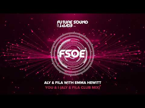Aly & Fila with Emma Hewitt - You & I (Aly & Fila Club Mix)