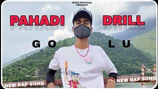 GOLU - PAHADI DRILL    OFFICIAL MUSIC VIDEO    (PROD. BY UK DRILL)    LATEST HINDI RAP SONG 2021
