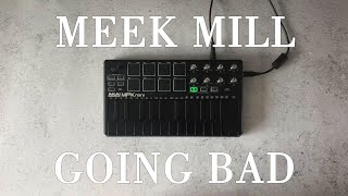 Meek Mill - Going Bad ft Drake Instrumental Cover / Akai Mpk mini mk2 Black|OVN