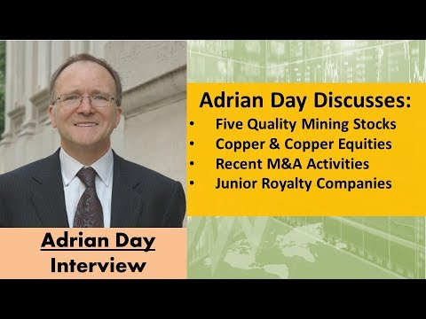 Adrian Day Discusses Five Quality Mining Stocks, the Copper Market/Equities, and Recent M&A Activity