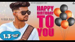 Harsh Nain - Happy Birthday To You (Official Video) Sherry Sharma | New Haryanvi Song Haryanvi 2021