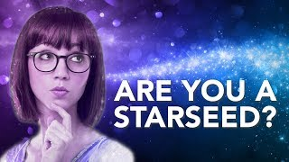 Are You A Starseed?