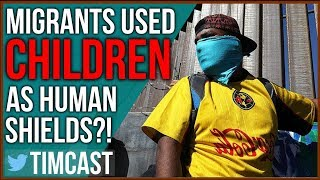 DHS Claims Migrants Used Women and Children As Human Shields while ...