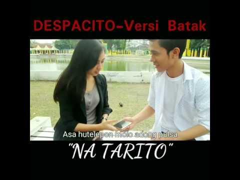 Despacito versi batak toba Na Tarito