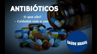 ANTIBIÓTICOS | SAÚDE BRASIL
