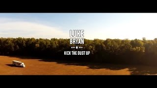 Luke Bryan - Kick The Dust Up ( Unofficial Video )