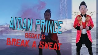 Becky g - break a sweat #danceandsweat | aidan prince