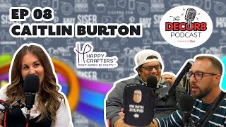Episode 8 - Caitlin Burton