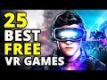 25 BEST FREE VR GAMES ON STEAM (Oculus & HTC Vive)