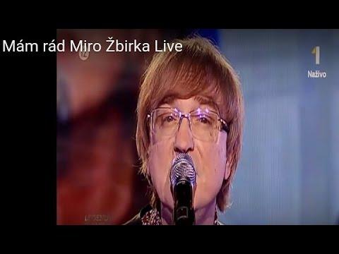 Mám rád Miro Žbirka Live