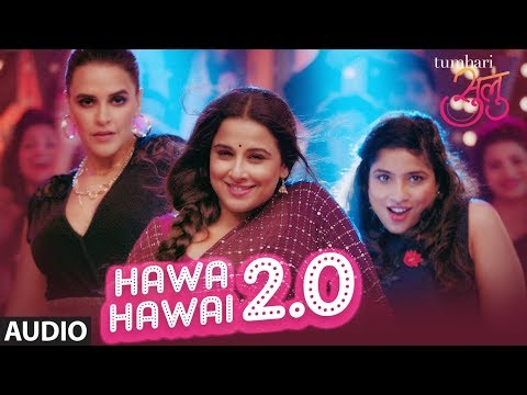 "Tumhari Sulu:  ""Hawa Hawai 2.0"" Full Song (Audio)   Vidya Balan, Neha Dhupia & Malishka"