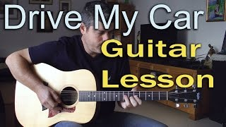 Drive My Car ♦ Acoustic Guitar Lesson ♦ Cover ♦ Tabs ♦ The Beatles ♦ Part 1/2