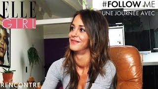 Follow Me, une journée avec... Alice Belaïdi | Rencontre | En exclusivité sur ELLE Girl