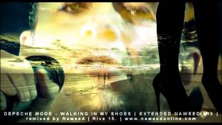 Depeche Mode - Walking In My Shoes ( Extended Naweed Mix )