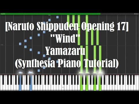 "[Naruto Shippuden Opening 17] ""Wind"" - Yamazaru (Synthesia Piano Tutorial) [w/ MIDI + Sheets DL]"
