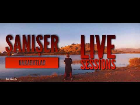 Şanışer - Live Sessions Nakaratlar
