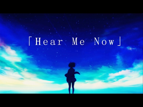 Hear Me Now -「AMV」
