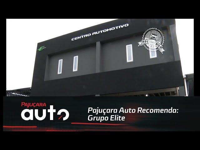 Pajuçara Auto Recomenda: Grupo Elite