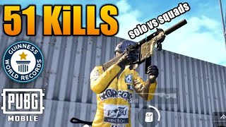 51 Kills NEW WORLD RECORD | Solo VS Squad | PUBG Mobile